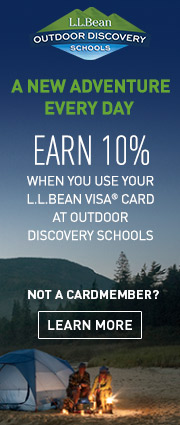 A NEW ADVENTURE EVERY DAY. EARN 10% WHEN YOU USE YOUR L.L.BEAN VISA© CARD AT OUTDOOR DISCOVERY SCHOOLS. NOT A CARDMEMBER?