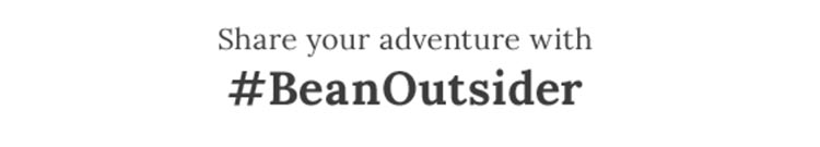 Share your adventures. Bean Outsider