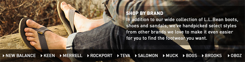 SHOP BY BRAND. In addition to our wide collection of L.L.Bean boots, shoes and sandals, we've handpicked select styles from other brands we love to make it even easier for you to find the footwear you want.