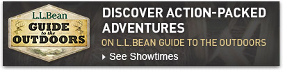 Discover action-packed adventures on L.L.Bean Guide to the Outdoors.
