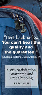 """Best backpacks. You can't beat the quality and the guarantee. ""-L.L.Bean customer, San Antonio, TX. 100% Satisfaction Guarantee and Free Shipping."