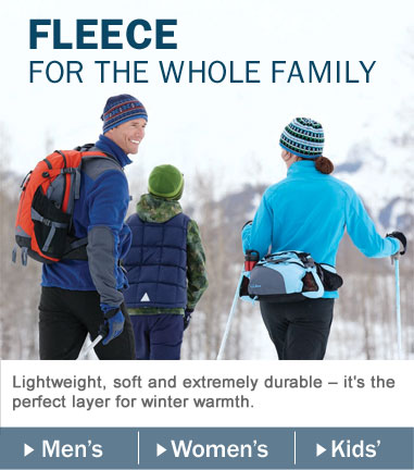 Fleece for the Whole Family. Lightweight, soft and extremely durable ? it's the perfect layer for winter warmth.