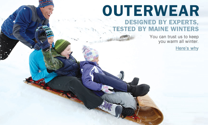 Outerwear. Designed by Experts, Tested by Maine Winters. You can trust us to keep you warm all winter. Here's why.