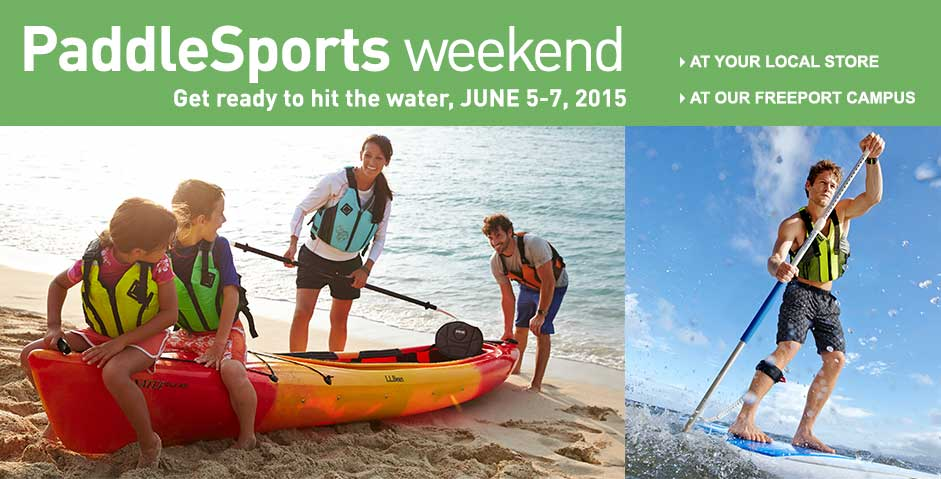L.L.Bean PaddleSports Weekend. Get ready to hit the water, June 5-7, 2015.