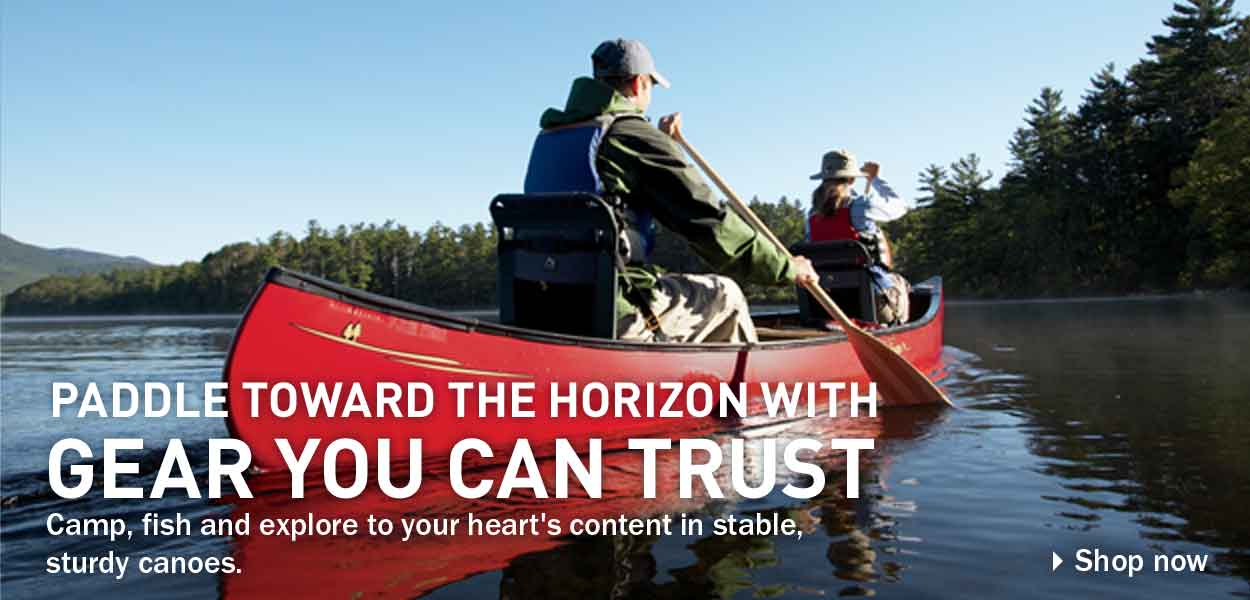 Paddle Toward the Horizon with Gear You Can Trust. Camp, fish and explore to your heart's content in stable, sturdy canoes.