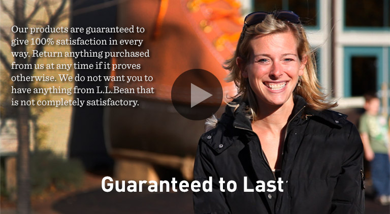Watch the L.L.Bean Guarantee Video.