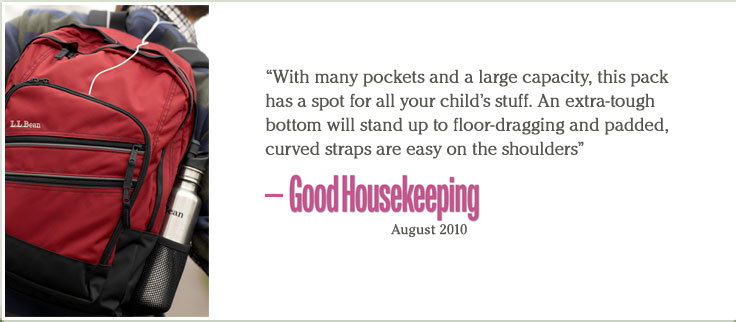 "Super Deluxe Book Pack. ""With many pockets and a large capacity, this pack has a spot for all your child's stuff. An extra-tough bottom will stand up to floor-dragging and padded, curved straps are easy on the shoulders"" -Good Housekeeping, -August 2010."