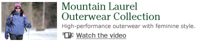 Mountain Laurel Outerwear Collection High-performance outerwear with feminine style.