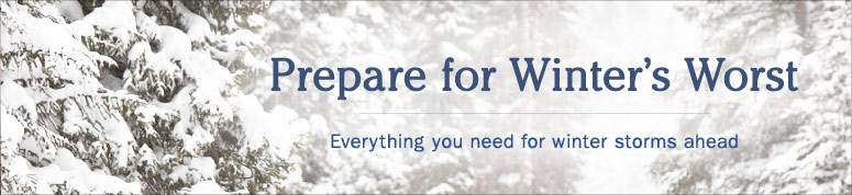 Prepare for Winter's Worst – Everything you need for winter storms ahead.