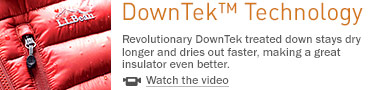 Revolutionary DownTek treated down stays dry longer and dries out faster, making a great insulator even better.