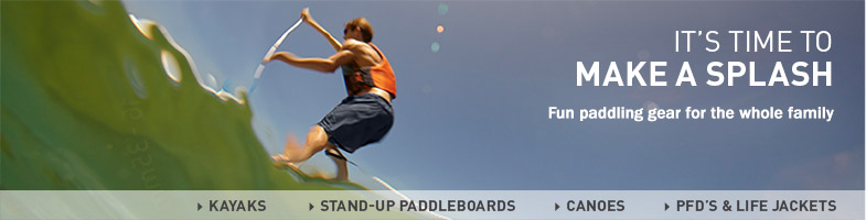 It's Time To Make a Splash. Fun paddling gear for the whole family.