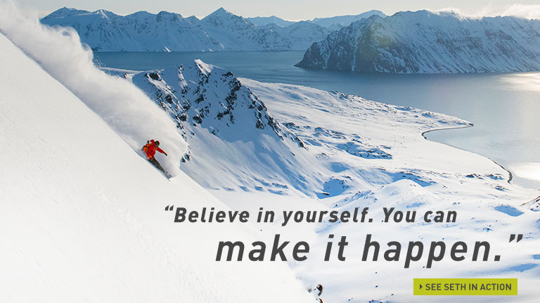 """Believe in Yourself. You can Make It Happen."" Seth Wescott."