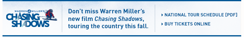 Don't miss Warren Miller's new film Chasing Shadows, touring the country this fall.