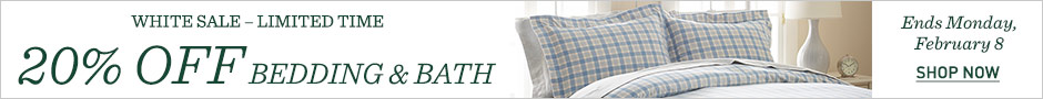 WHITE SALE – LIMITED TIME. 20% Off Bedding & Bath. Ends Monday, February 8.