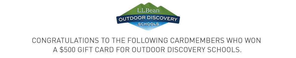 Congratulations to the following cardmembers who won a $500 Gift Card for Outdoor Discovery Schools.