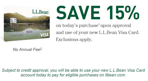 Save 15% on today's purchase upon approval and use of your new L.L.Bean Visa Card. Exclusions apply. No Annual Fee.