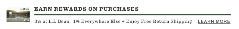 Earn Rewards on Purchases. 3% at L.L.Bean, 1% Everywhere Else + Enjoy Free Return Shipping.