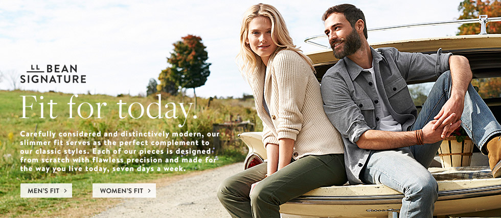 L.L.Bean Signature. Fit for today. Carefully considered and distinctively modern, our slimmer fit serves as the perfect complement to our classic styles. Each of our pieces is designed from scratch with flawless precision and made for the way you live today, seven days a week.
