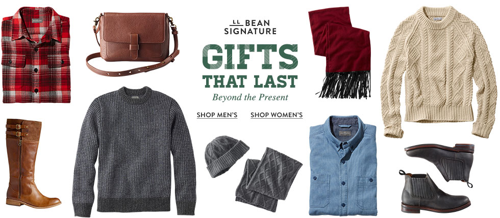 L.L.BEAN SIGNATURE. GIFTS THAT LAST Beyond the Present.