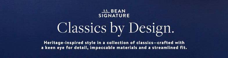 L.L.Bean Signature. Classics by Design Heritage-inspired style in a collection of classics.