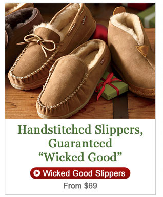 "Handstitched Slippers, Guaranteed ""WickedGood."""