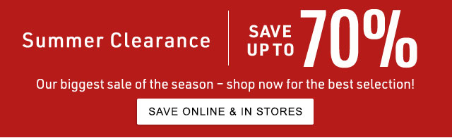 Summer Clearance. Save up to 70%. We just added hundreds of items to wear right now!