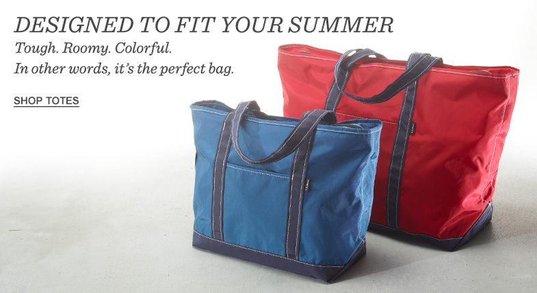DESIGNED TO FIT YOUR SUMMER. Tough. Roomy. Colorful. In other words, it's the perfect bag.