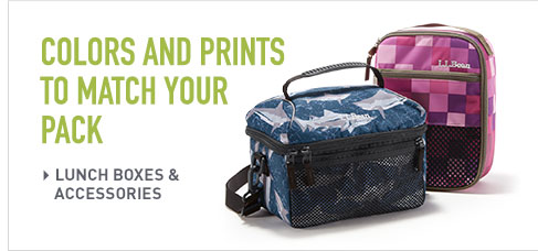Colors and Prints to Match Your Pack. Lunch Boxes & Accessories.