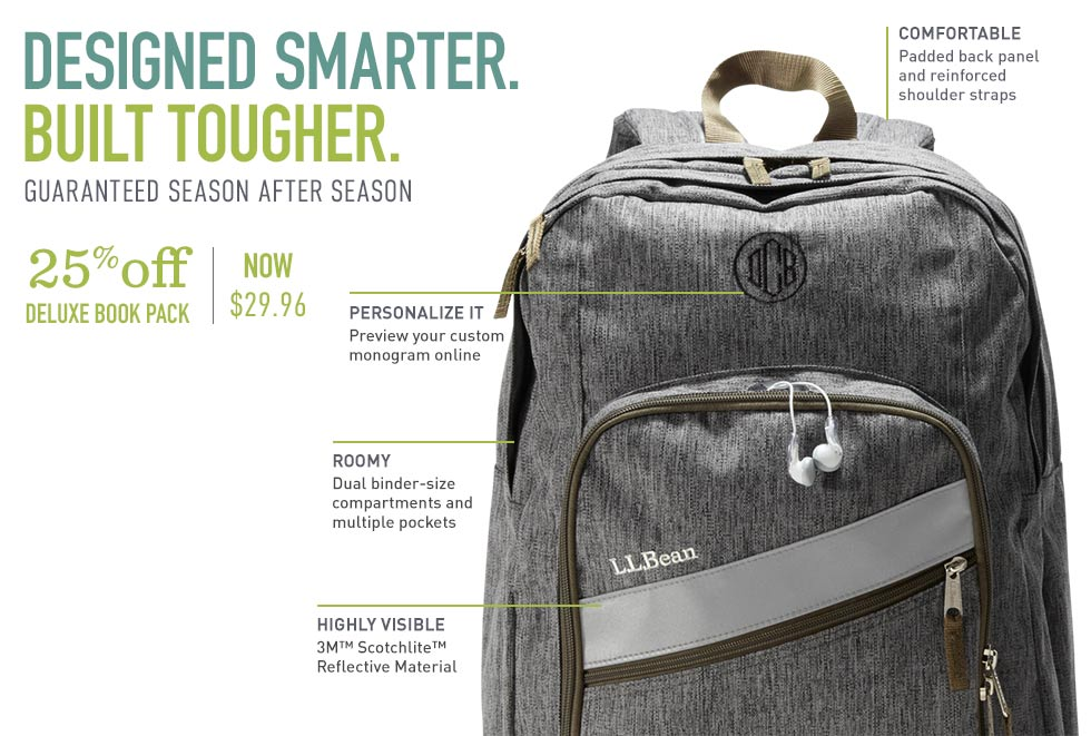 Designed smarter, built tougher. 25% off Deluxe Book Pack, now $29.96. Personalize this roomy, highly visible backpack.