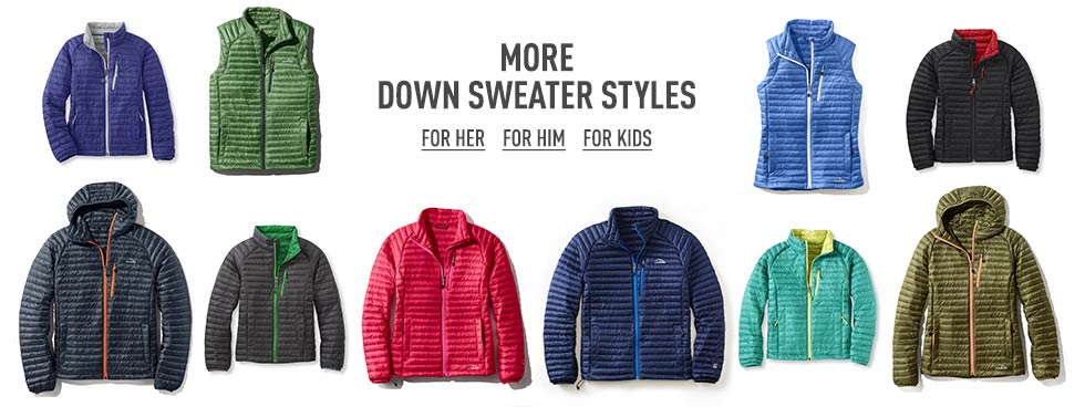 More down sweater styles for men, women and kids.