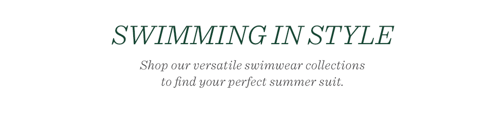 Swimming in style. Shop our extensive swimwear collections to find your perfect summer suit.