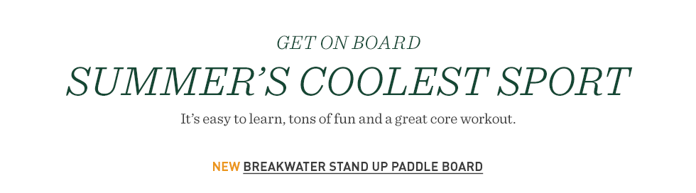 Get on board. Summer's coolest sport is easy to learn, tons of fun and a great core workout.