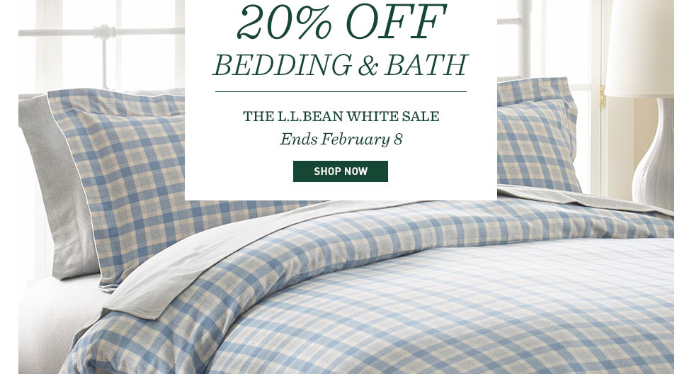 20% off Bedding and Bath. The L.L.Bean White Sale ends February 8.