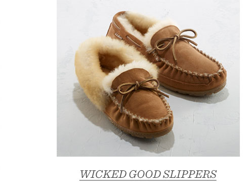 Wicked Good Slippers.