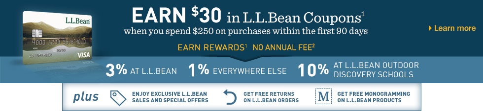 Take L.L.Bean Visa everywhere. Earn rewards. No annual fee.