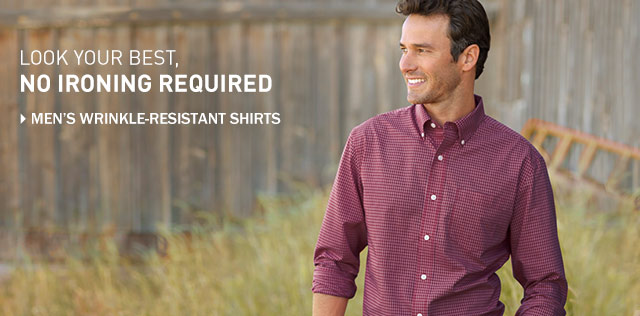 Look your best, no ironing required. Men's Wrinkle-Resistant Shirts.