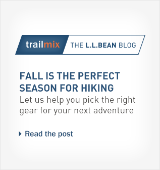 Trailmix, the L.L.Bean blog. Fall is the perfect season for hiking. Let us help you pick the right gear for your next adventure.