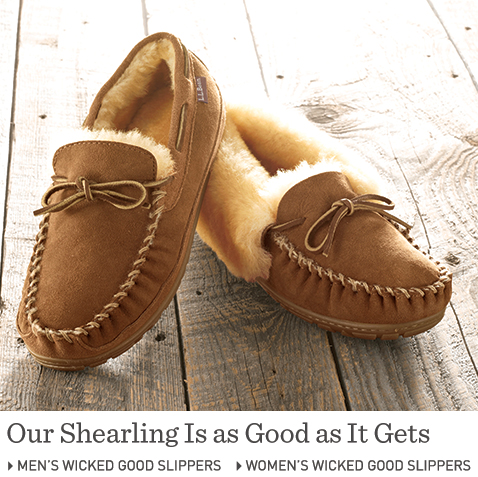 Our Shearling Is as Good as It Gets. Wicked Good Slippers for the Whole Family.
