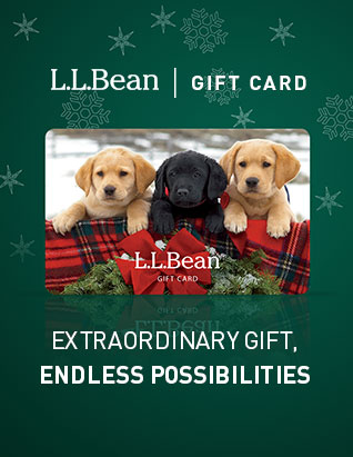 Extraordinary Gifts, Endless Possibilities. Gift Cards at L.L.Bean.