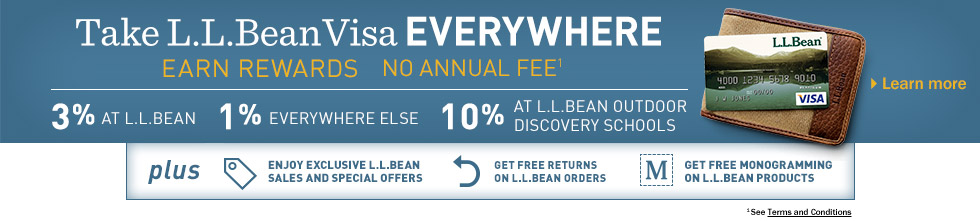 L.L.Bean Visa Card. Take L.L.Bean Everywhere and earn rewards. 3 percent at L.L.Bean, 1 percent everywhere else. No annual fee.