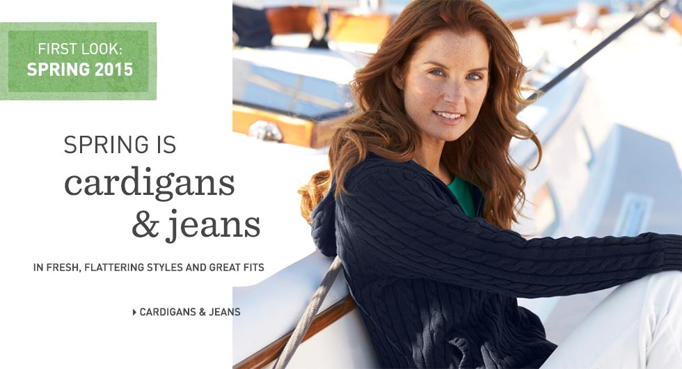 Spring is women's cardigans & jeans in fresh, flattering styles and great fits