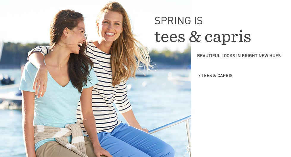 Spring is women's tees & capris. Beautiful looks in bright new hues.