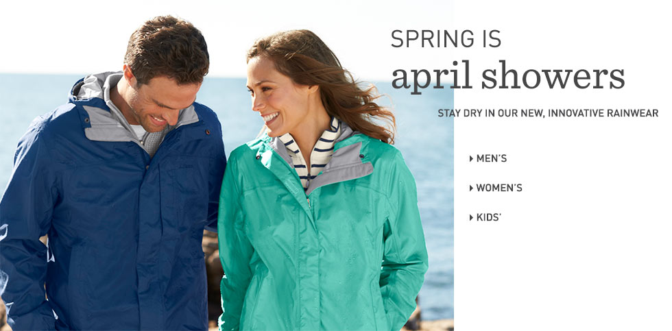 Spring is April showers. Stay dry in our new, innovative rainwear from L.L.Bean .