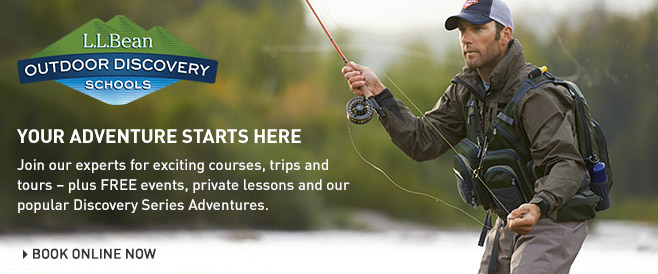L.L.Bean Outdoor Discovery Schools. Courses, trips, tours, private lessons or our popular Discovery Series Adventures.