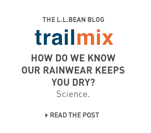 Trailmix, the L.L.Bean Blog. How do we know our rainwear keeps you dry? Science.