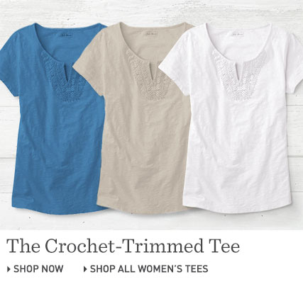 Shop Women's Crochet-Trimmed Tee at L.L.Bean. Shop all Women's Tees at L.L.Bean.
