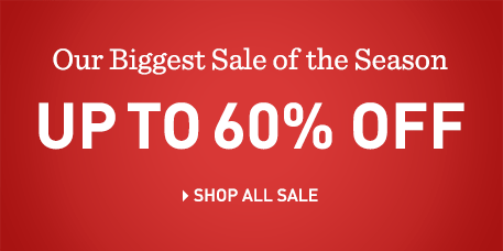 Our Biggest Sale of the Season – Up to 60% Off.