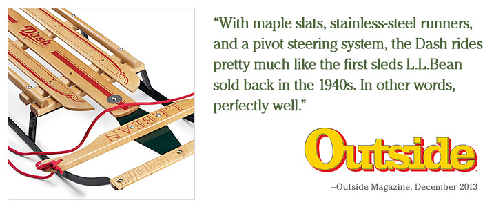 """With maple slats, stainless-steel runners, and a pivot steering system, the Dash rides pretty much like the first sleds L.L.Bean sold back in the 1940s. In other words, perfectly well."" –Outside Magazine, December 2013"