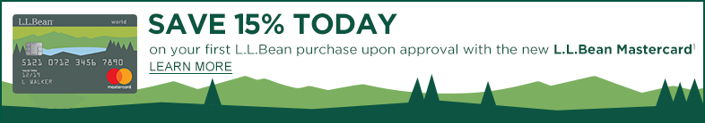 Save 15% today on your first L.L.Bean purchase upon approval with the new L.L.Bean Mastercard