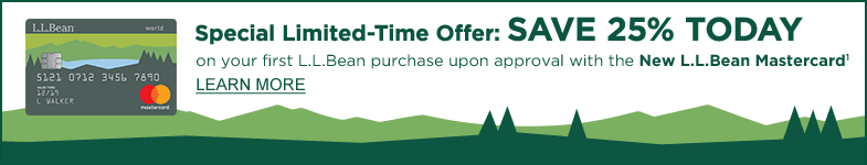 Save an Additional 25% on your first L.L.Bean purchase upon approval with the new L.L.Bean Mastercard